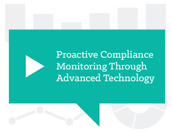 Proactive Compliance Monitoring Through Advanced Technology