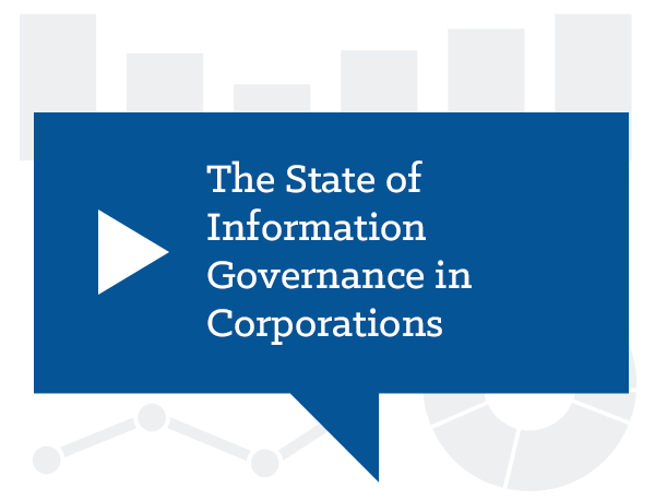 Advice from Counsel: The State of Information Governance in Corporations
