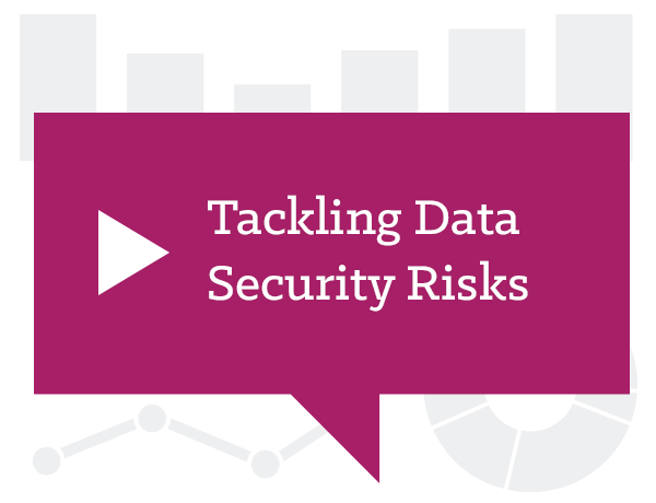 Advice from Counsel - Tackling Data Security Risks