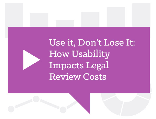Use it, Don't Lose It: How Usability Impacts Legal Review Costs