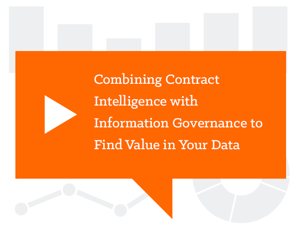 Combining Contract Intelligence with Information Governance to Find Value in Your Data