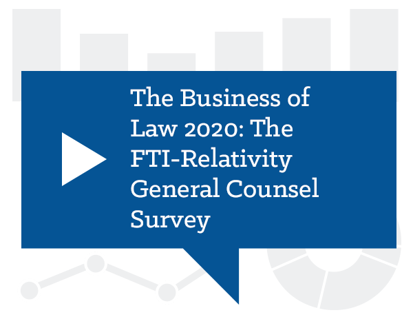The Business of Law 2020: The FTI-Relativity General Counsel Survey