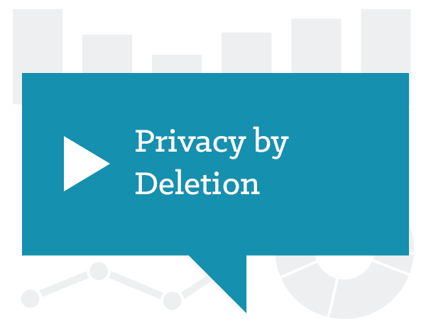 Privacy by Deletion - 5 Steps to Reducing Data Risk
