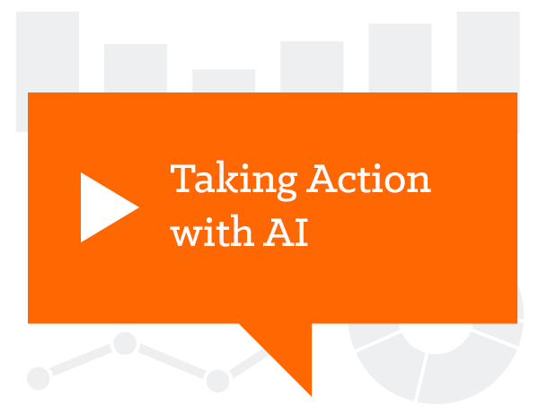 Taking Action with AI